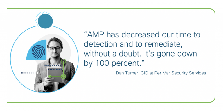 AMP has decreased our time to detection, without a doubt. - Dan Turner, CIO at Per Mar Security Services