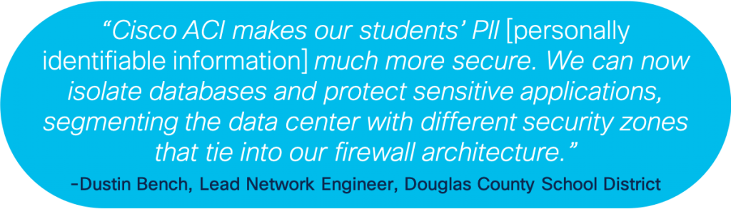 Quote from Dustin Bench, Lead Network Engineer, Douglas County School District