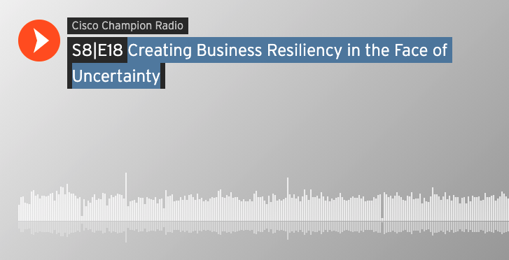 Creating Business Resiliency in the Face of Uncertainty
