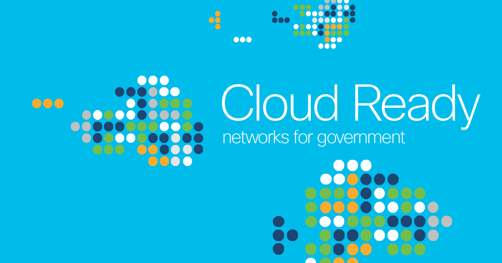 Cloud ready networks for government:  Connecting everyone and everything