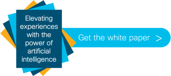 Elevating experiences with the power of artificial intelligence. Get the white paper