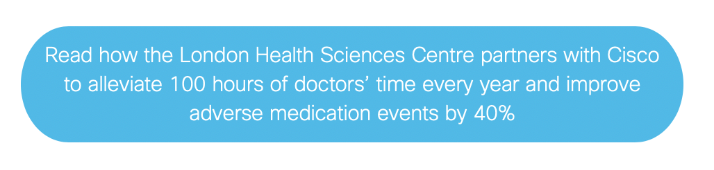 Read how the London Health Sciences Centre partners with Cisco to alleviate 100 hours of doctors' time every year and improve adverse medication events by 40%
