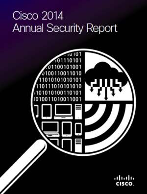 Download the Cisco 2014 Annual Security Report