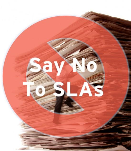 Just say NO to SLAs