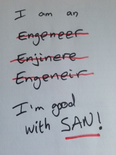 Love your SAN engineer!