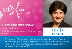 ACI. SDN central interview with Soni Jiandani and Shashi Krian