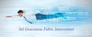 Third Gen Fabric Interconnect
