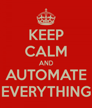 keep calm and automate everything