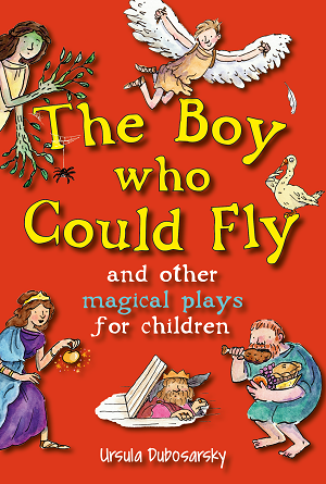 The Boy who could Fly, and other Magical Plays for Children