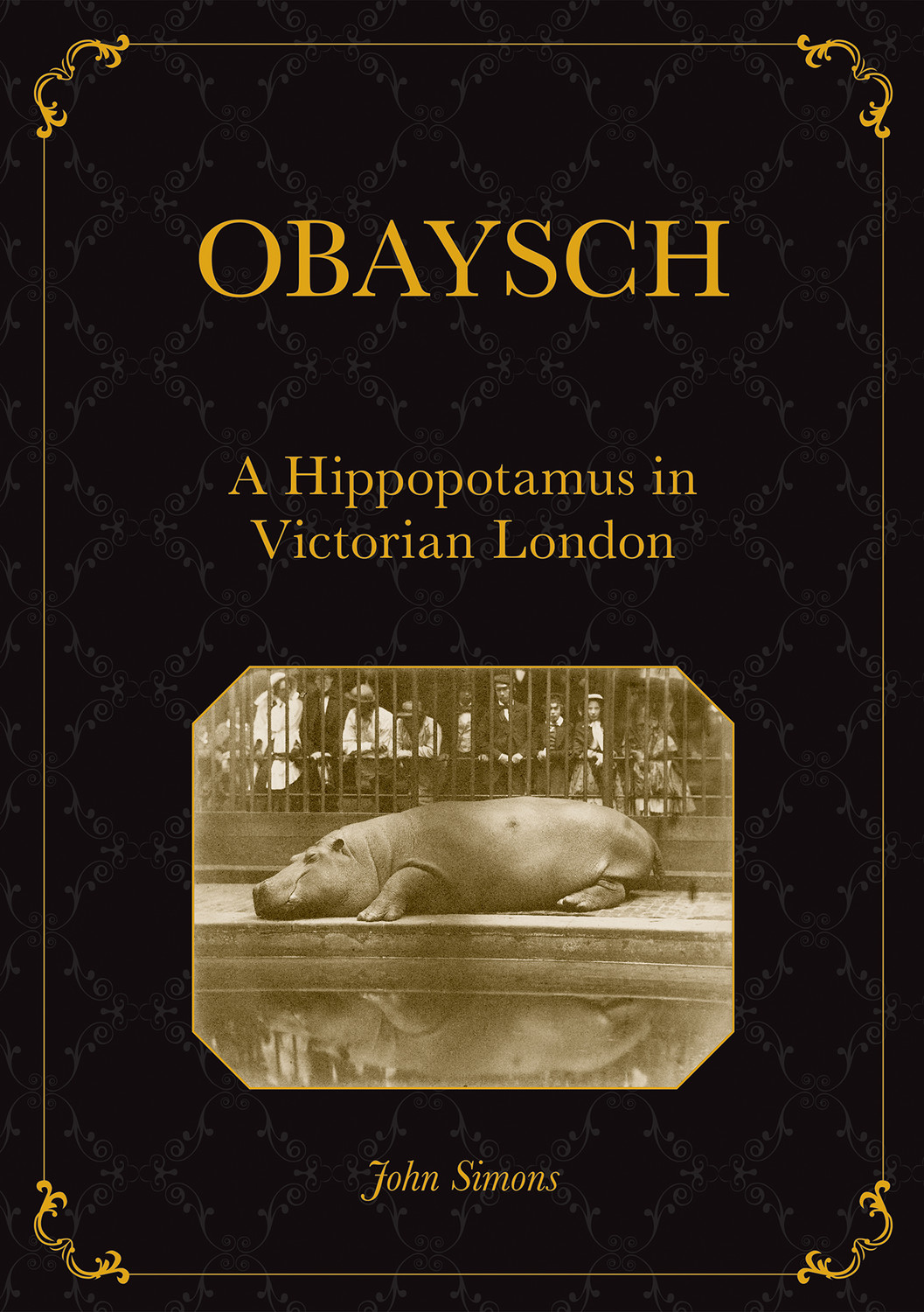 Obaysch: A Hippopotamus in Victorian London