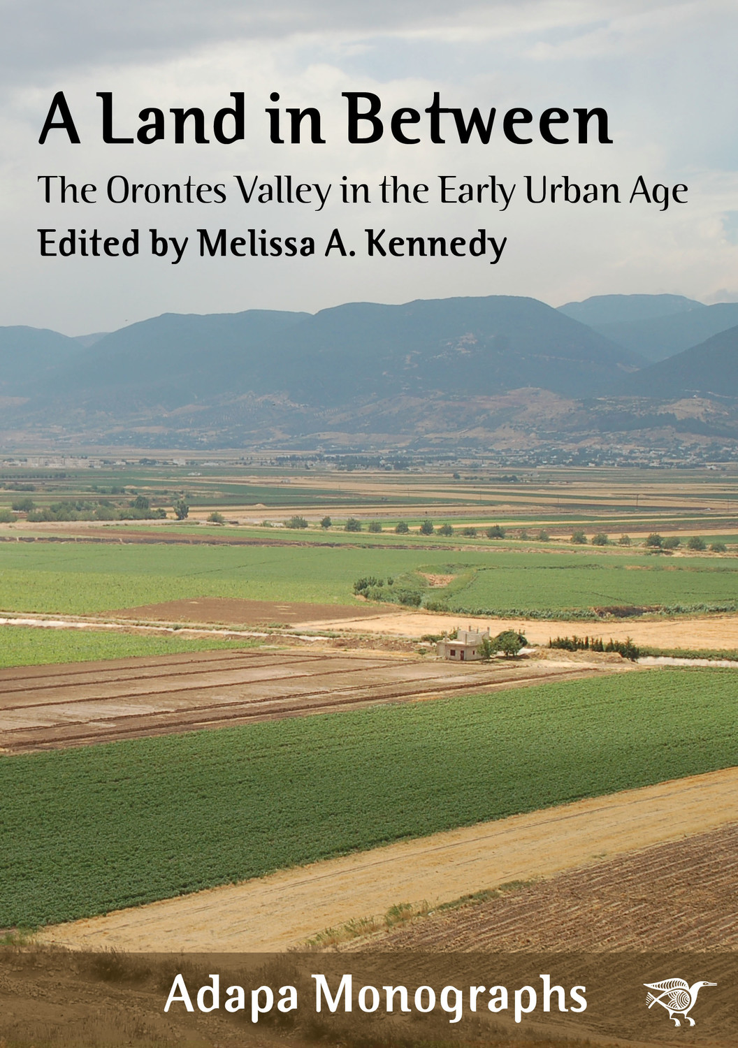 Land in Between: The Orontes Valley in the Early Urban Age