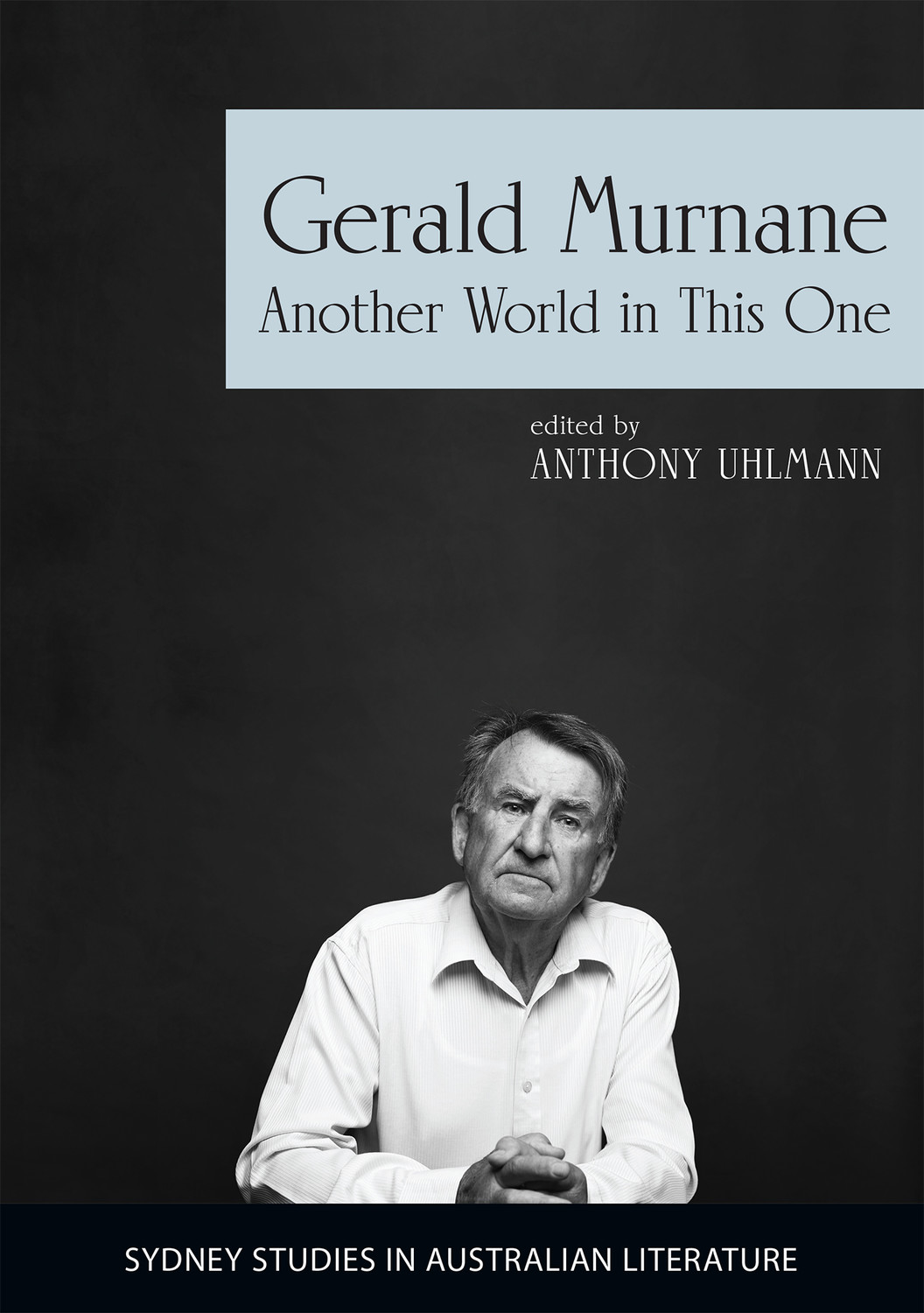 Gerald Murnane: Another World in This One
