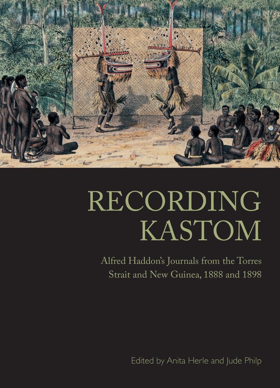 Recording Kastom: Alfred Haddon's Journals
