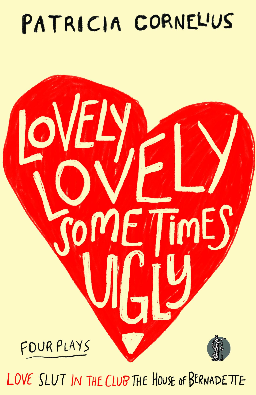 Lovely Lovely Sometimes Ugly