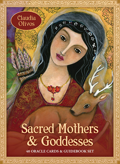 Sacred Mothers and Goddesses: Oracle Cards for Daily Guidance and Support