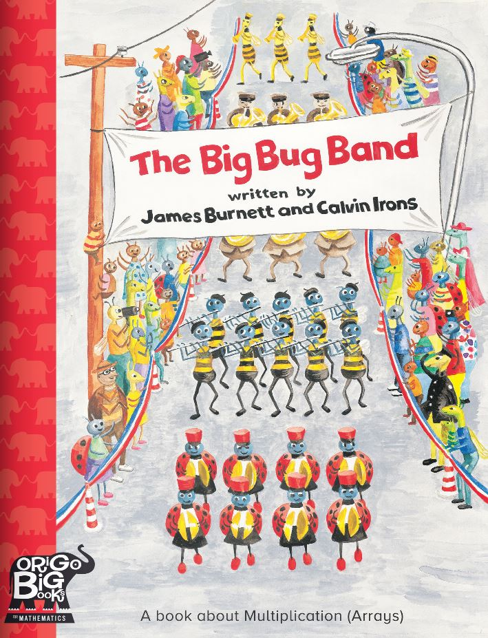 The Big Bug Band: A book about Multiplication (Arrays)