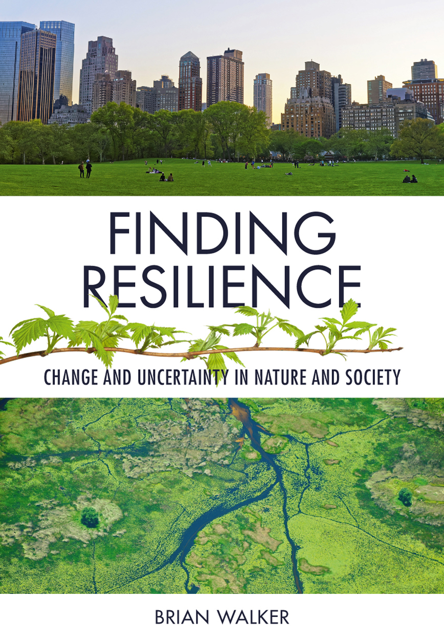 Finding Resilience: Change and Uncertainty in Nature and Society