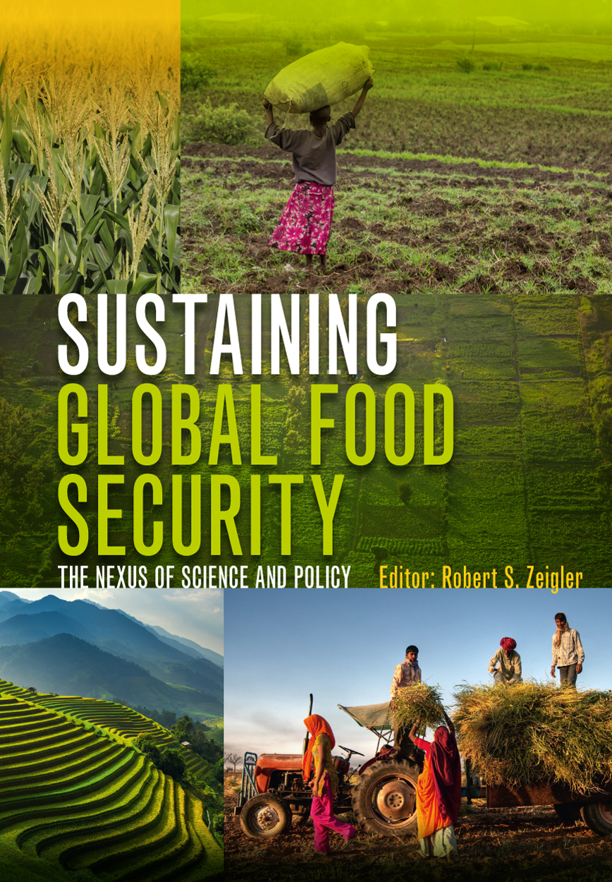 Sustaining Global Food Security: The Nexus of Science and Policy