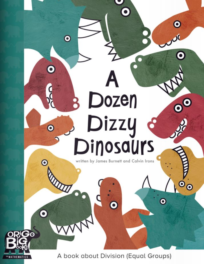 A Dozen Dizzy Dinosaurs: A book about Division (Equal Groups)