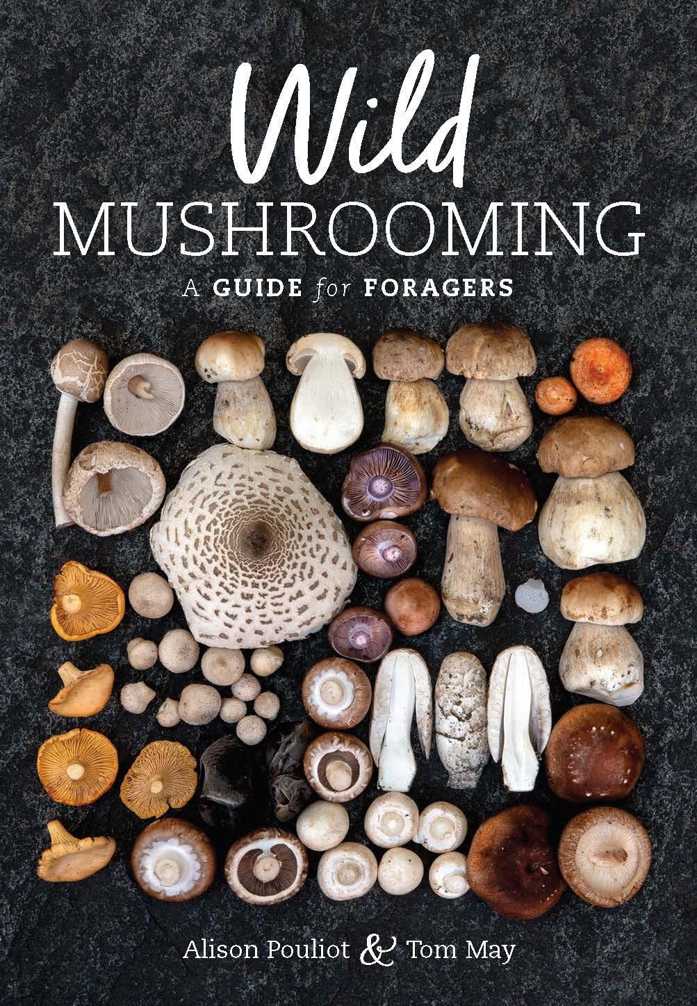 Wild Mushrooming: A Guide for Foragers