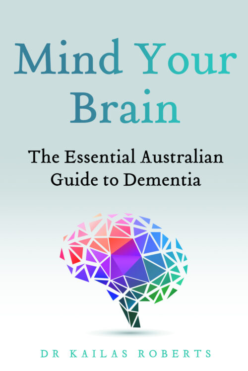 Mind Your Brain: The Essential Guide to Dementia