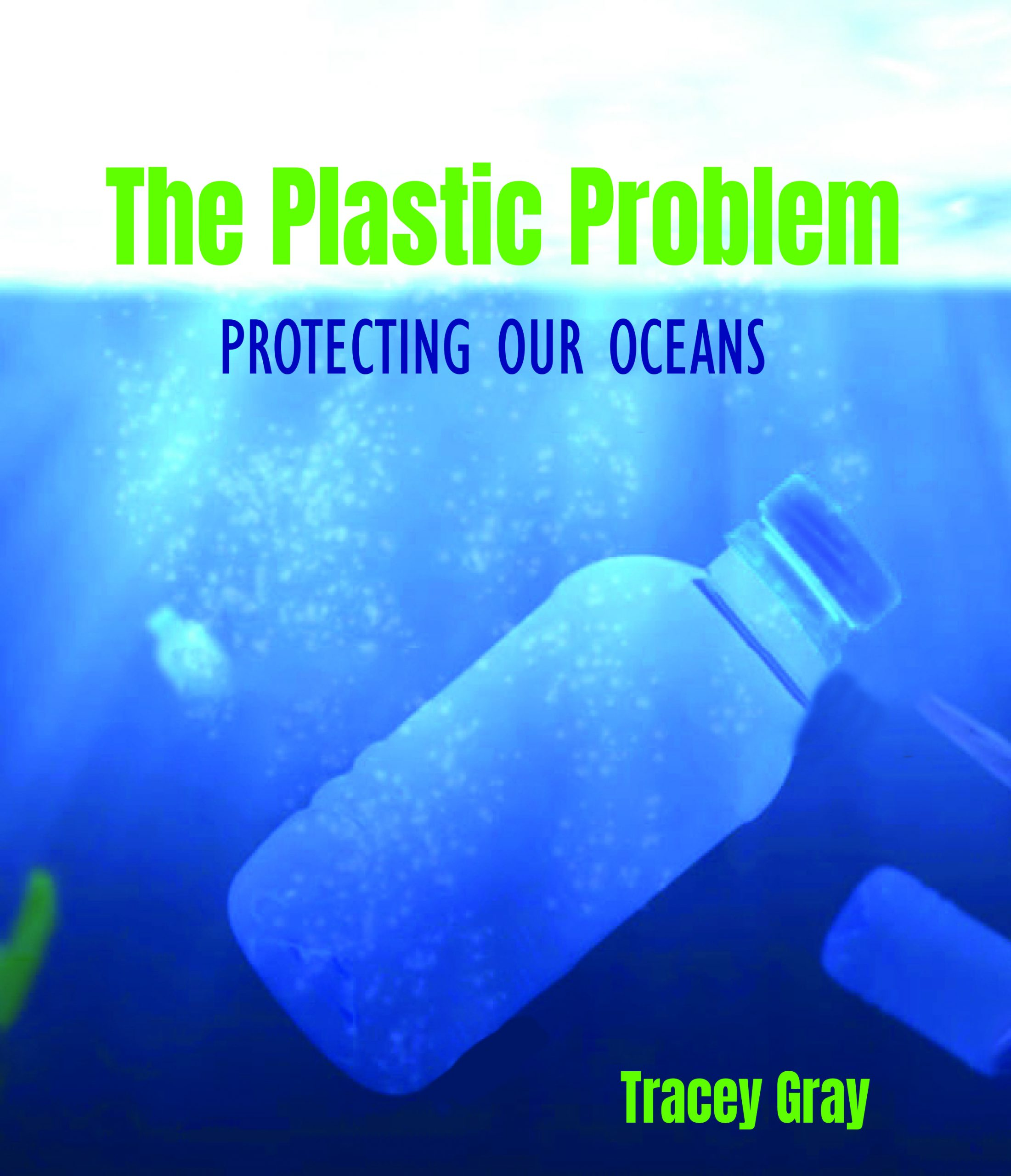 The Plastic Problem: Protecting Our Oceans