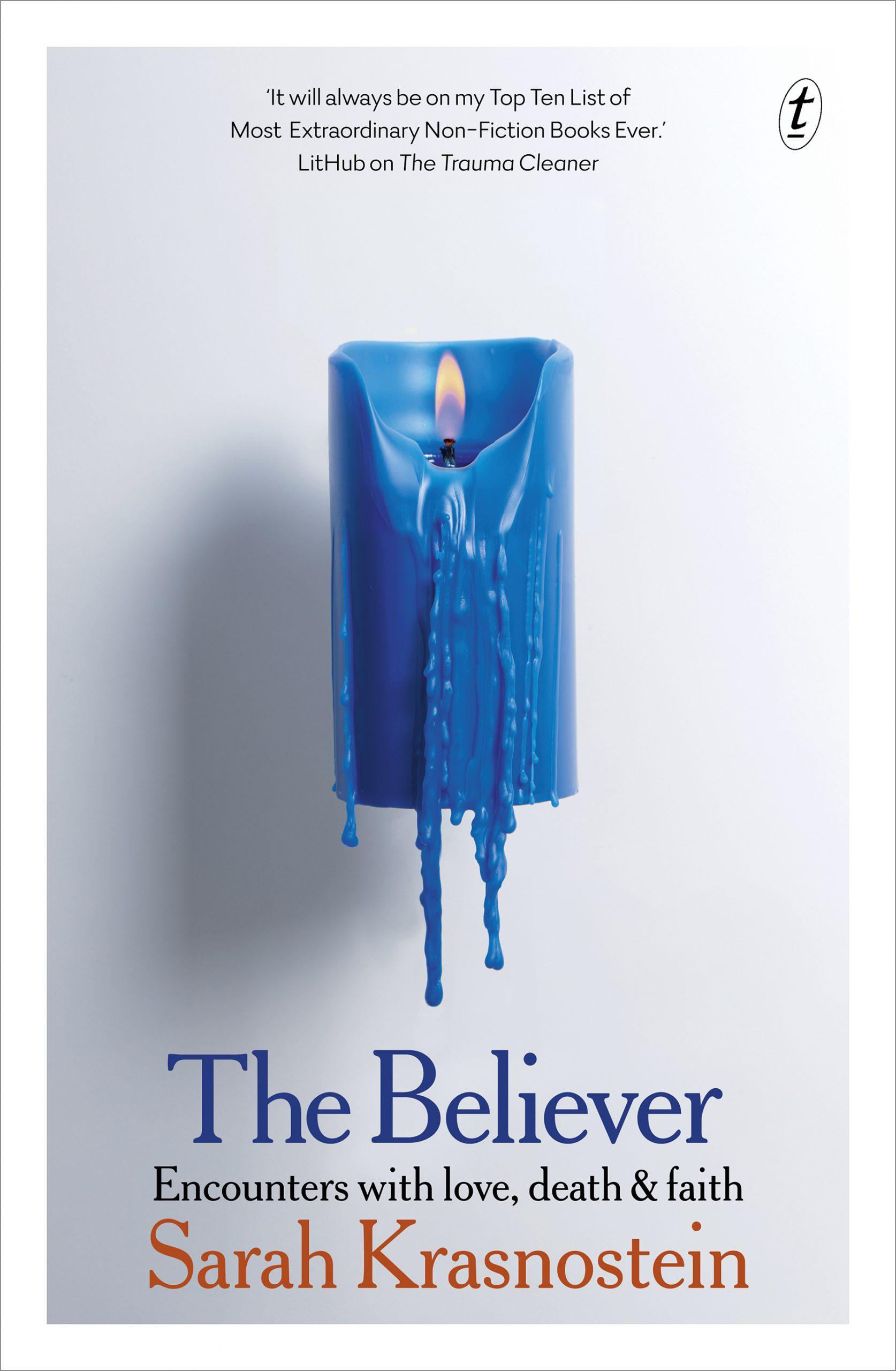The Believer: Encounters with Love, Death & Faith