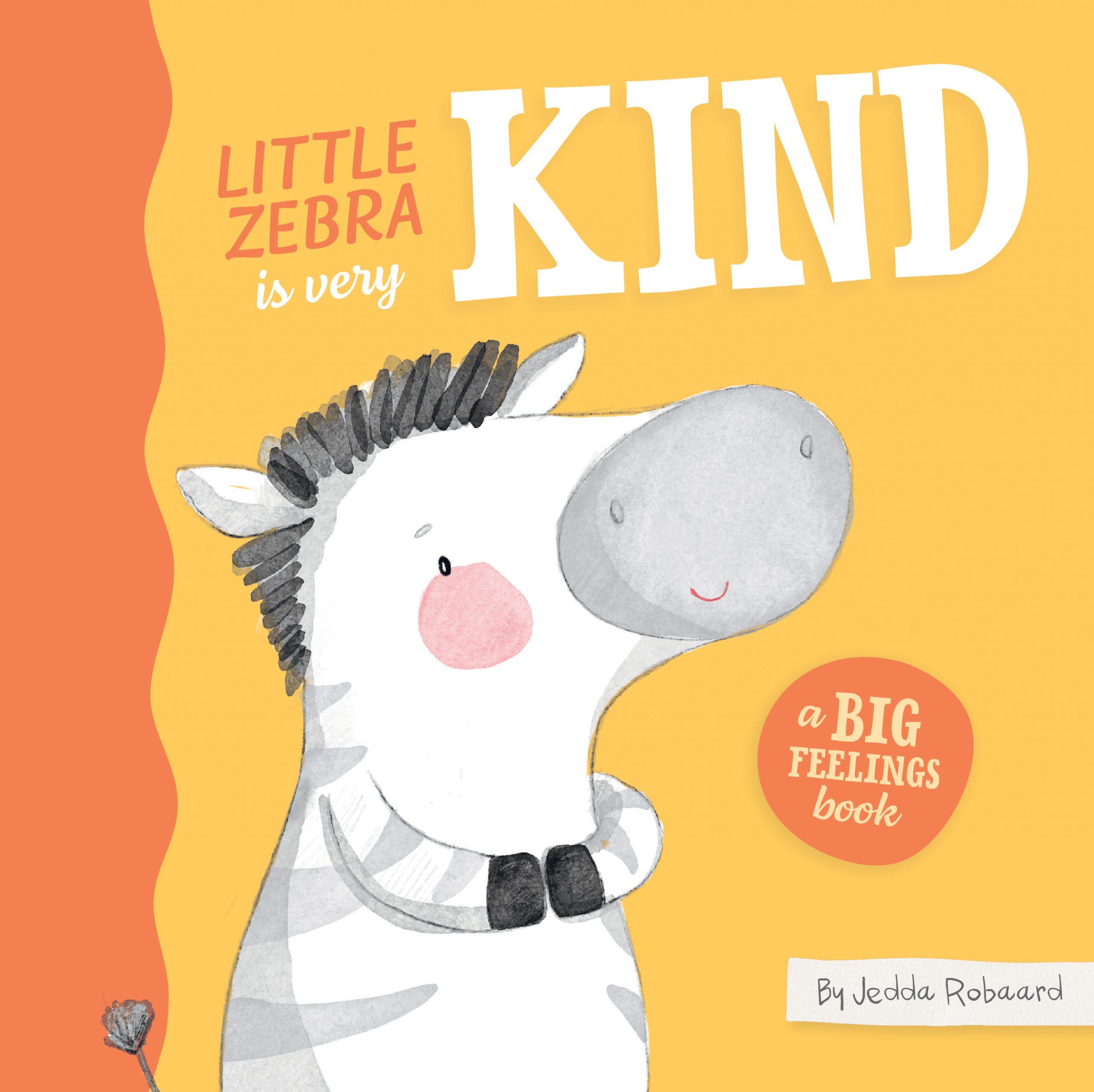 Big Feelings: Little Zebra is Very Kind