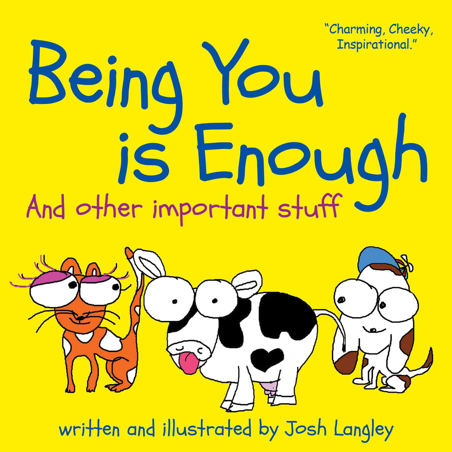 Being you is Enough and other important stuff
