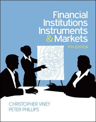 Financial Institutions, Instruments and Markets, 9th Edition