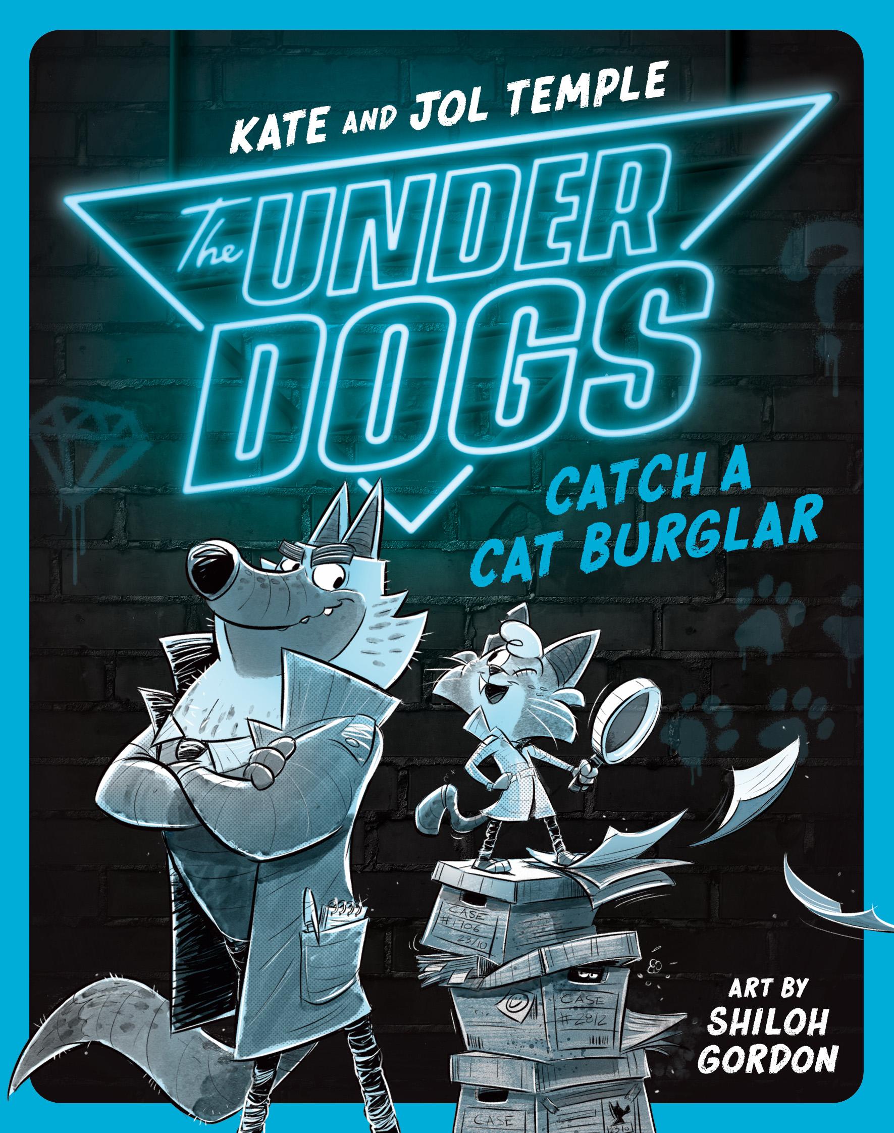 The Underdogs: Catch a Cat Burglar