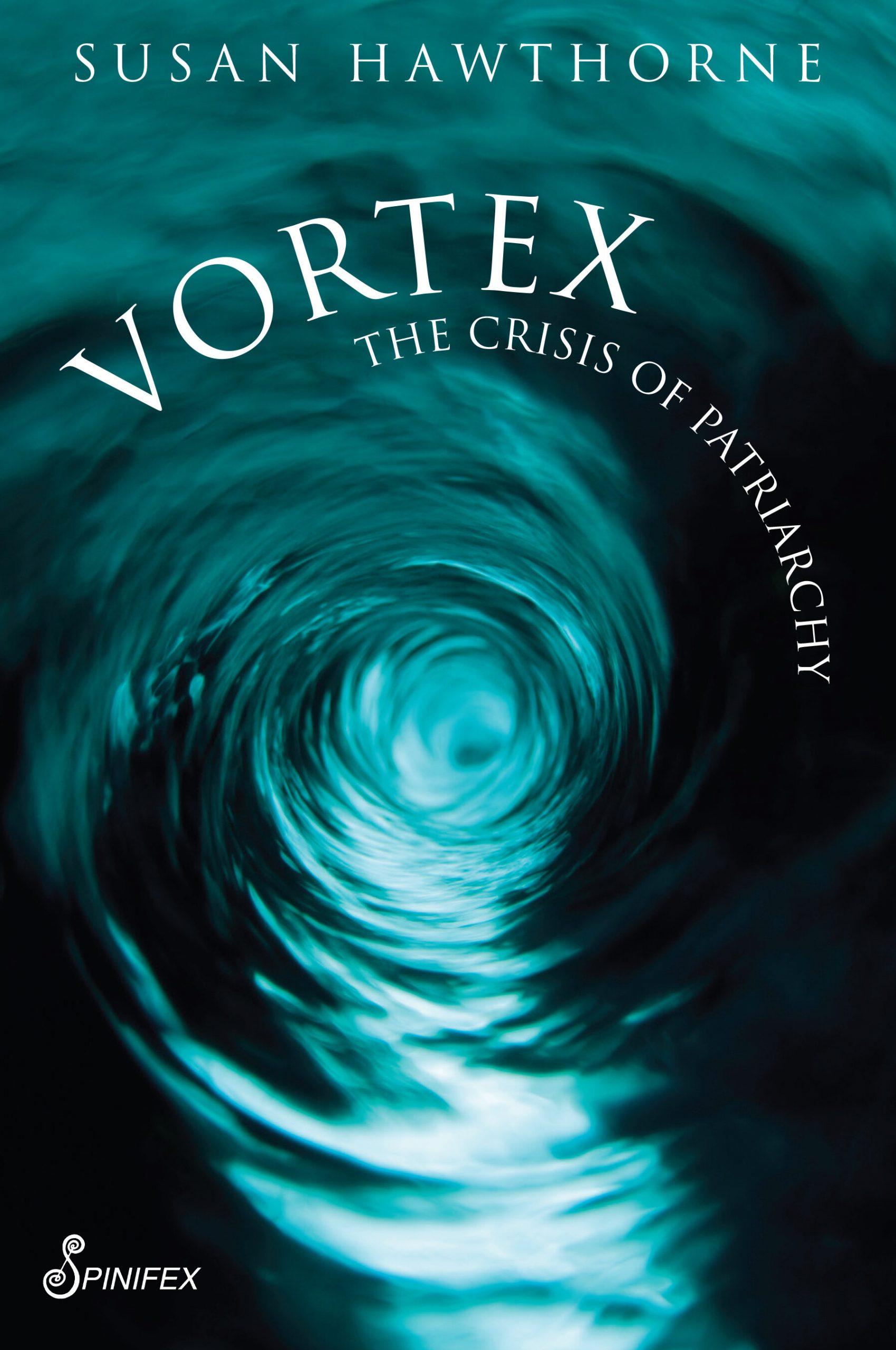 Vortex: The Crisis of Patriarchy