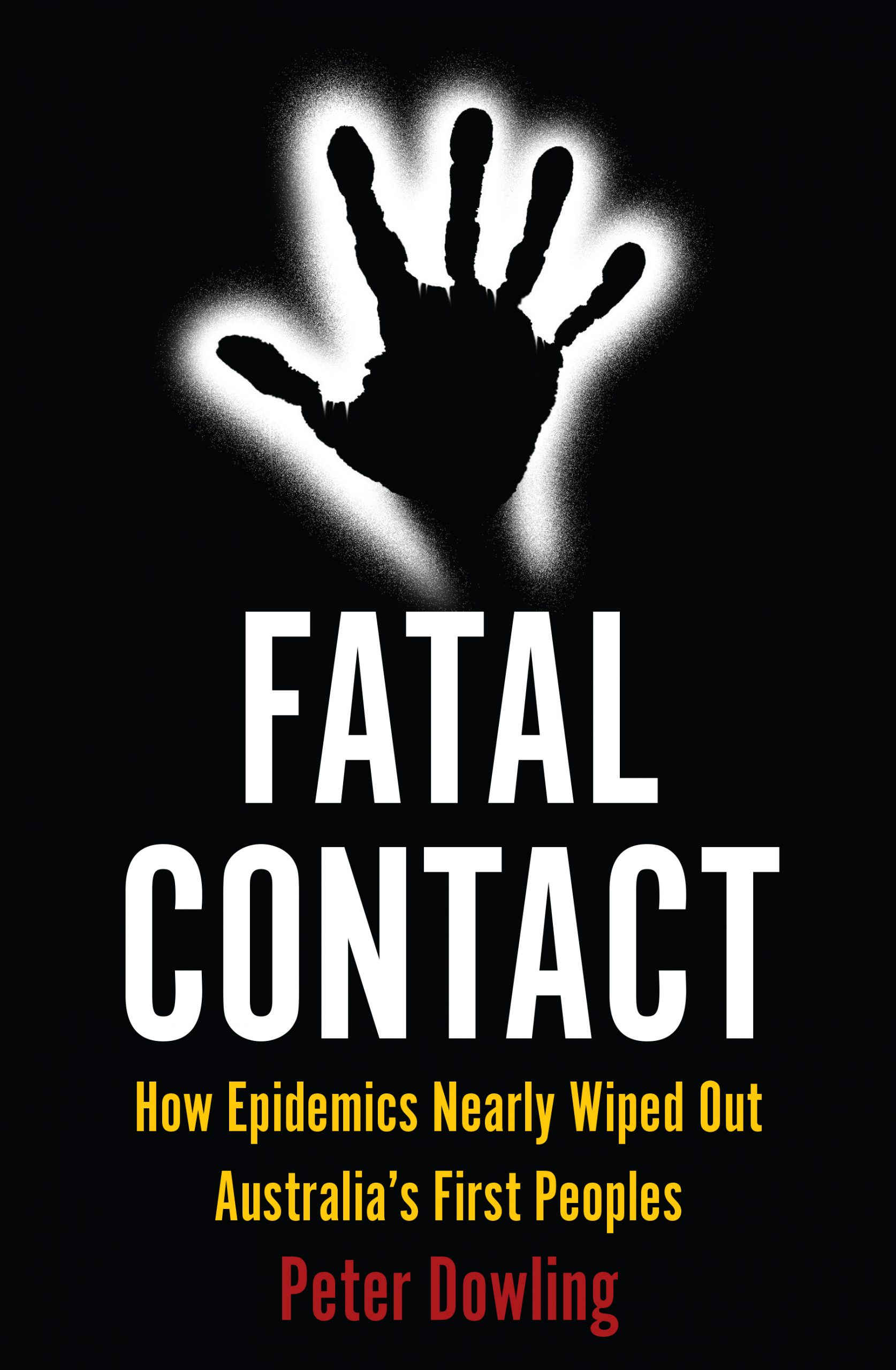 Fatal Contact: How Epidemics Nearly Wiped Out Australia's First Peoples