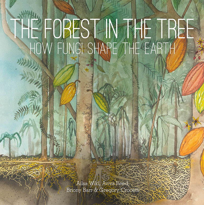 The Forest in the Tree: How Fungi Shape the Earth