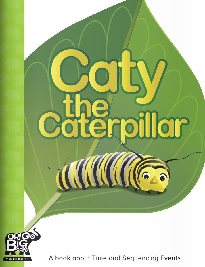 Caty the Caterpillar: A book about Time and Sequencing Events