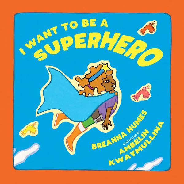 I Want to Be a Superhero