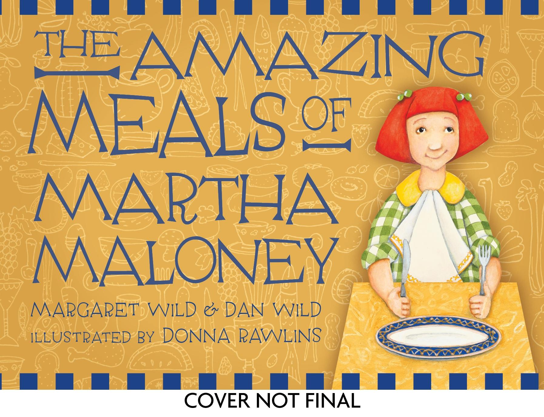 The Amazing Meals of Martha Maloney