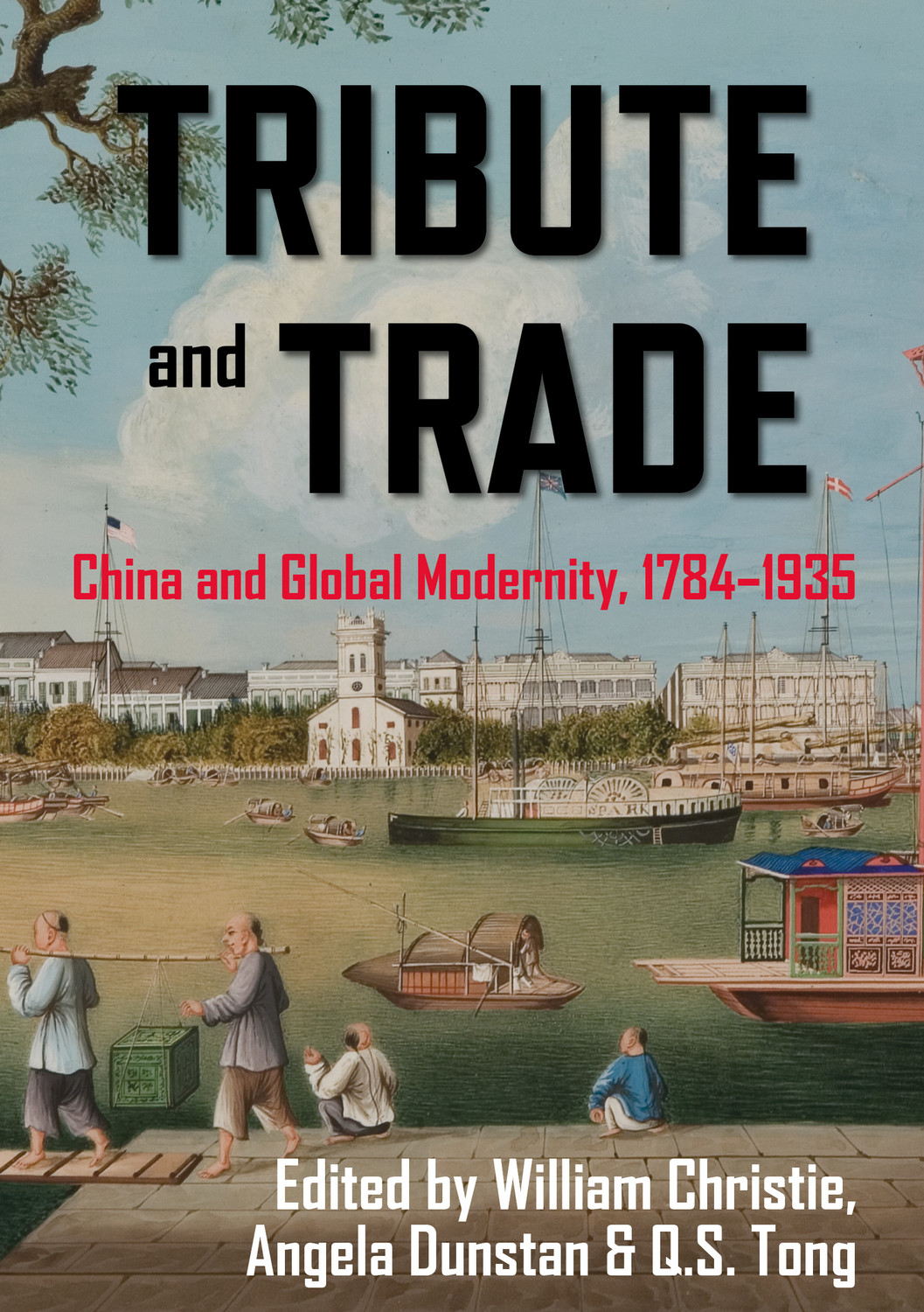 Tribute and Trade: China and Global Modernity, 1784–1935