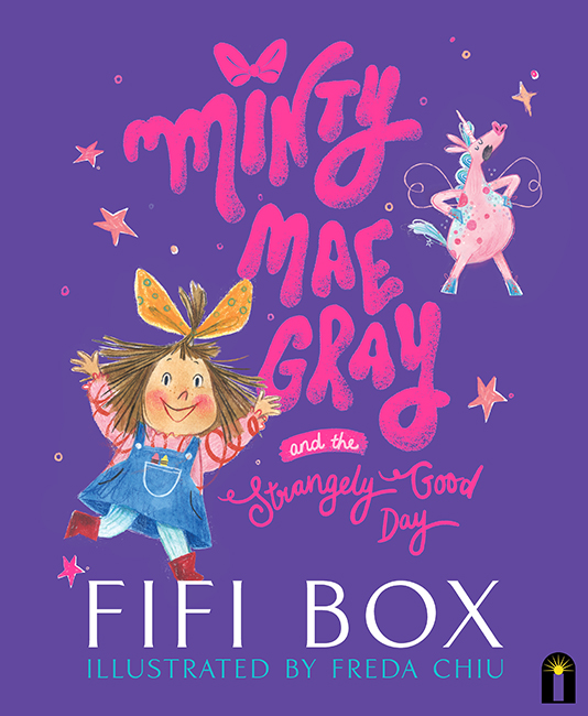Minty Mae Gray and the Strangely Good Day