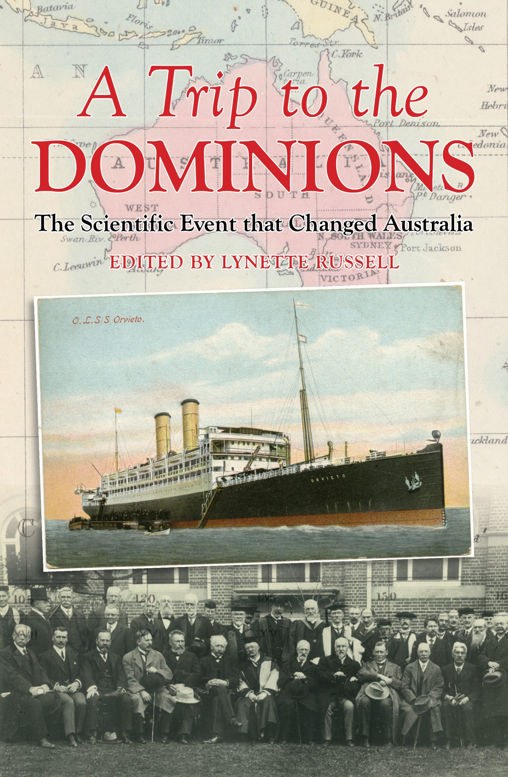 A Trip to the Dominions: The Scientific Event that Changed Australia