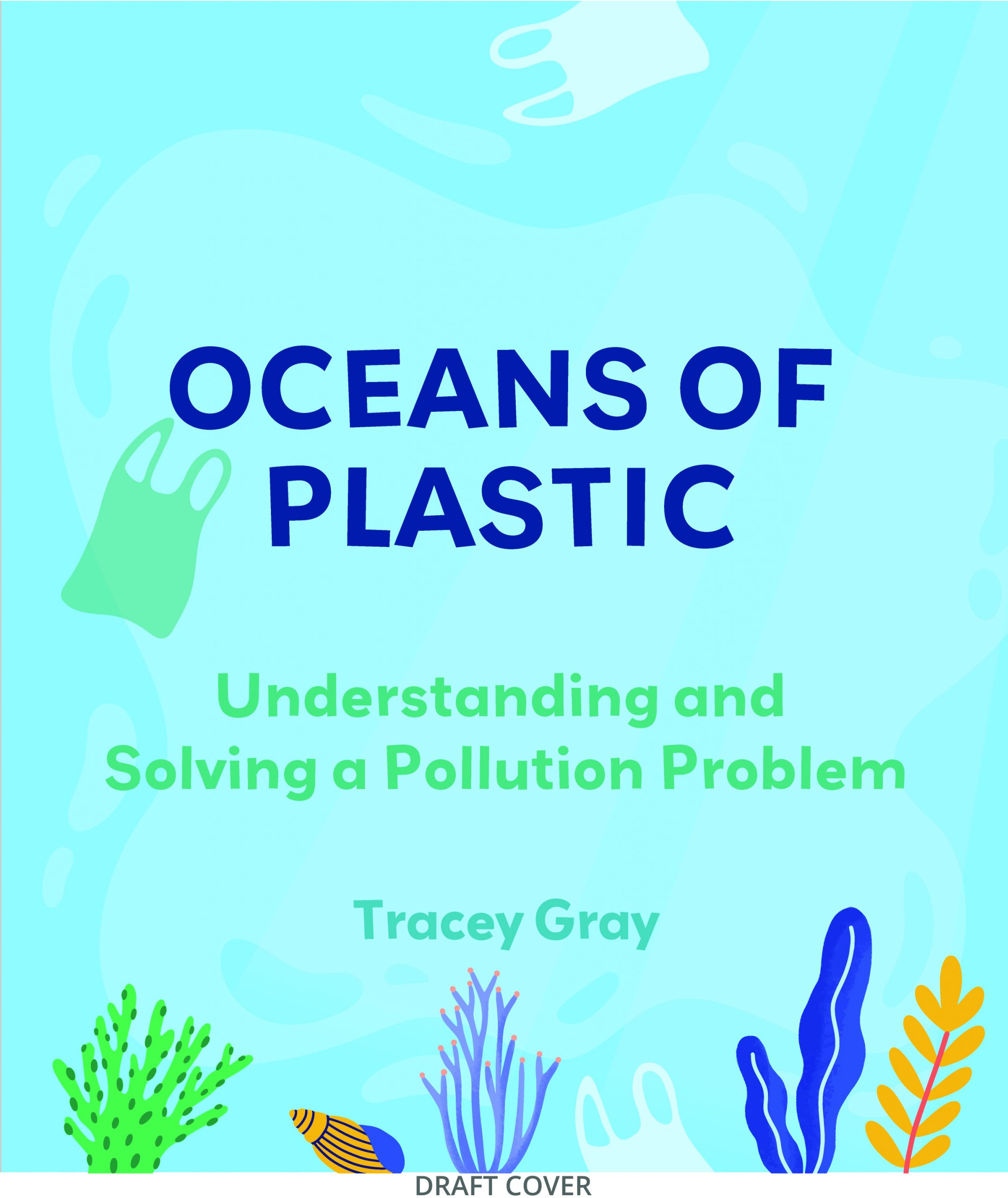 Oceans of Plastic: Understanding and Solving a Pollution Problem