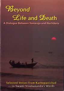 Beyond Life and Death:A dialogue between Yamaraja and Nachiketa