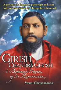 Girishchandra Ghosh: A Bohemian Devotee of Sri Ramakrishna