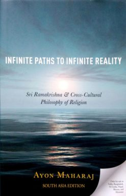 Infinite Paths To Infinite Reality: Sri Ramakrishna & Cross-Cultural Philosophy of Religion