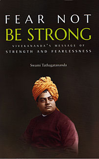 Fear Not Be Strong: Vivekananda's message of Strength and FearlessnessRated 5.00 out of 5
