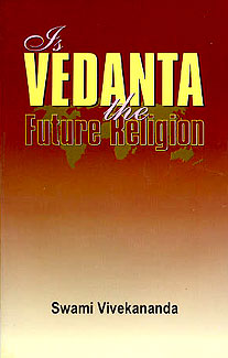 Is Vedanta the Future Religion?