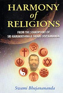 Harmony of Religions: From the standpoint of Sri Ramakrishna and Swami Vivekananda