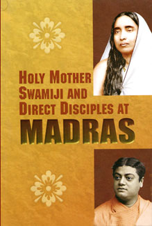Holy Mother, Swamiji, and Direct Disciples at Madras