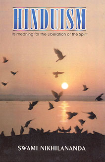 Hinduism: Its Meaning for the Liberation of Spirit