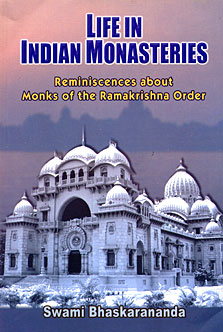 Life in Indian Monasteries: Reminiscences of Monks of the Ramakrishna Order